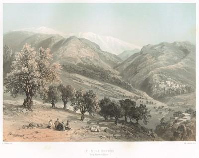 Гора Хермон (Le Pays d'Israel collection de cent vues prises d'après nature dans la Syrie et la Palestine par C. W. M. van de Velde. Париж. 1857 год. Лист 13)