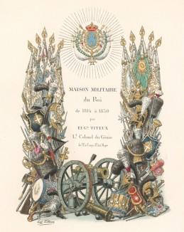 Фронтиспис (лист 1) первого тома известной работы Histoire de la Maison Militaire du Roi de 1814 à 1830, посвященной французской королевской гвардии эпохи Реставрации. Экз. №93 из 100, изготовлен для H.Fontaine. Париж, 1890