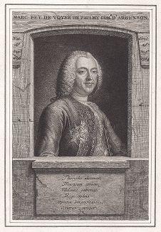 Марк-Пьер граф д'Арженсон (1696--1764) - военный министр при Людовике XV, президент Королевской академии наук Франции, главный цензор Франции, интендант Парижа, ярый враг мадам Помпадур.