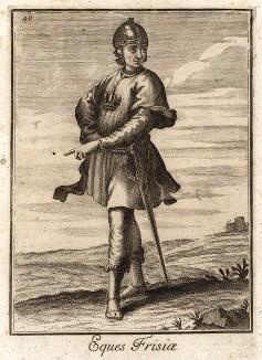 Рыцарь ордена Фризии (Фрисландии), учреждённого Карлом Великим в 802 г. Catalogo degli ordini equestri, e militari еsposto in imagini, e con breve racconto. Рим, 1741