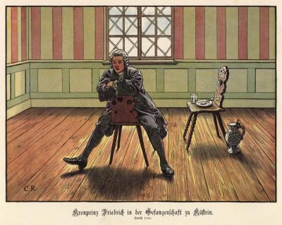 """Лето 1730 года. Кронпринц Фридрих ожидает суда в камере Кюстринской крепости после неудавшегося побега в Англию. Р.Кнотель, К.Рехлинг """"Старый Фриц..."""", л.5. Берлин, 1895"""