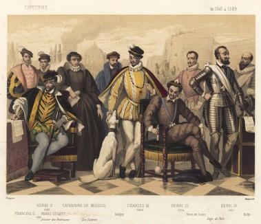 Франциск I (1515—1547); Генрих II (1547—1559); Мария Стюарт; Екатерина Медичи; Карл IX (1560—1574); Генрих III (1574—1589) и Генрих IV (1589 - 1610) - основатель французской королевской династии Бурбонов