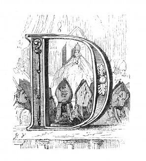 Инициал (буквица) D, предваряющий тридцатую главу «Истории императора Наполеона» Лорана де л'Ардеша о разногласиях с Папой Римским и присоединении Рима к Франции. Париж, 1840