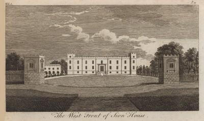 Сион-Хаус - лондонский дом герцога Нортумберлендского, чья семья живет здесь более 400 лет. Западный фасад (из A New Display Of The Beauties Of England... Лондон. 1776 год. Том 1. Лист 17)