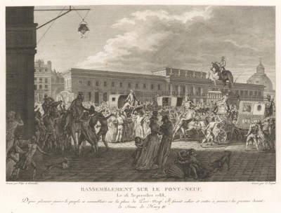 Стихийные сборища на Новом мосту в Париже. 16 сентября 1788 г. и несколько последующих дней бунтующая толпа заставляет всех проезжающих мимо аристократов покинуть кареты и опуститься на колени перед статуей короля Генриха IV. Париж, 1804