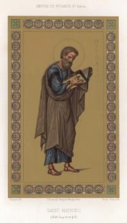 Апостол Матфей -- автор Евангелия от Матфея, написанного на арамейском языке (из Императорской Библии Византийской империи X века) (из Les arts somptuaires... Париж. 1858 год)