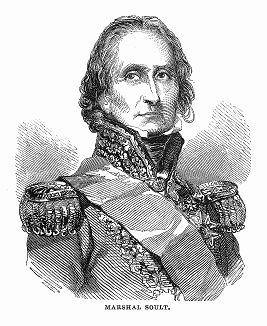 Никола Жан де Дьё Сульт (1769 -- 1851 гг.) - маршал Франции, герцог Далматский, участник революционных и наполеоновских войн, в 1830--32 годах военный министр, до 1847 года премьер-министр (The Illustrated London News №101 от 06/04/1844 г.)