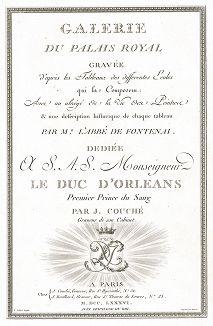 Титульный лист первого тома издания Galérie du Palais Royal gravée d'après les tableaux des différentes Ecoles qui la composent, dediée a S.A.S. Monseigneur Le Duc d'Orléans. Париж, 1786
