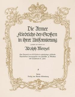 Фронтиспис известной работы Die Armee Friedrichs des Grossen in ihrer Uniformierung gezeichnet und erläutert von Adolph Menzel. Берлин, 1909