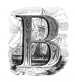 Инициал (буквица) B, предваряющий пятьдесят третью главу «Истории императора Наполеона» Лорана де л'Ардеша об отправке Наполеона в Рошфор, о его отплытии в Англию и ссылке на остров Святой Елены. Париж, 1840