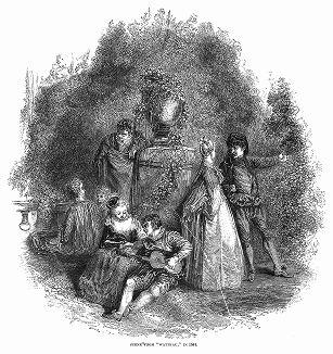 Гравюра Жана Антуана Ватто, более известного как Антуан Ватто (1684 -- 1721 гг.) -- французского живописца, рисовальщика и гравёра, основоположника и крупнейшего мастера стиля рококо (The Illustrated London News №104 от 27/04/1844 г.)