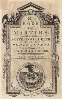 """Надпись на гравюре: """"Выдающаяся армия мучеников Тебя Бога хвалит"""". """"Книга мучеников: страдания и смерть протестантов в период правления королевы Марии Первой…"""" Лондон, 1776"""