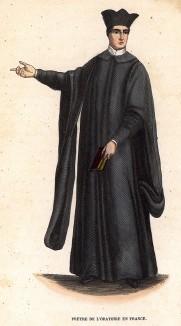 Французский ораторианец. Конгрегация французских ораторианцев (Общество Оратории Иисуса) была основана кардиналом  Пьером де Берюллем (1575-1629) в 1611 г. в Париже. Histoire et costumes des ordres religieux... Брюссель, 1845