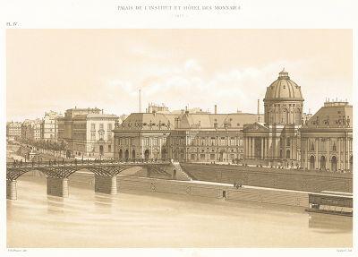 Здание Института Франции и Hôtel des Monnaies в 1877 году. Paris à travers les âges..., Париж, 1885.