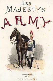 Английский конногвардеец, изображённый на обложке Her Magesty's Army: a Descriptive Account of the Various Regiments... Лондон. 1881 год