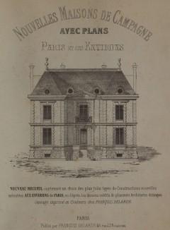 """Титульный лист журнала """"Nouvelles maisons de campagne. Paris et ses environs"""", популярного у французских архитекторов 1880-х гг. Париж, 1880"""