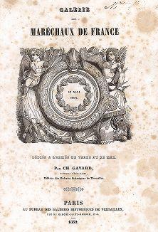 Титульный лист издания Galerie des Marechaux de France par Ch. Gavard, Париж, 1839 год.