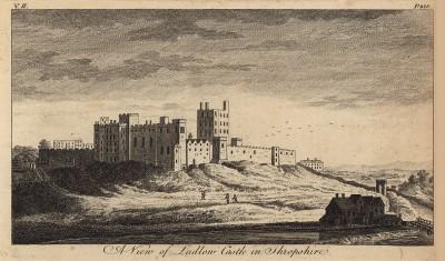 Вид на замок Ладлоу в графстве Шропшир (Англия) (из A New Display Of The Beauties Of England... Лондон. 1776 г. Том 2. Лист 218)