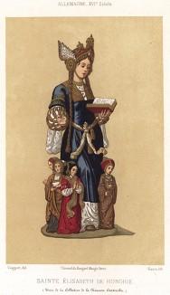 Святая Елизавета Венгерская (1207-1231), принцесса из династии Арпадов, ландграфиня Тюрингии, покровительница медработников и пекарей (из Les arts somptuaires... Париж. 1858 год)