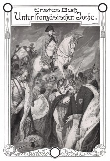 """Государи и государства Европы, поверженные Наполеоном I. """"Под французским гнётом"""" - фронтиспис первой части самой известной хроники прусско-французских войн начала XIX века Die Deutschen Befreiungskriege 1806-15. Берлин, 1901"""
