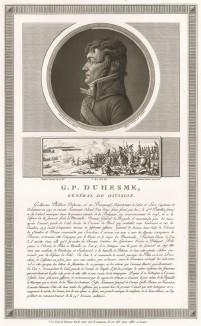 Гийом-Филибер Дюэм (1766-1815) - сын нотариуса, дивизионный генерал (1794), участник и герой революционных и наполеоновских войн, граф (1814) и пэр (1815) Франции. В сражении при Ватерлоо взят в плен, умер от ран через два дня. Париж, 1804