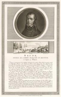 Гийом-Мари-Анн Брюн (1763-1815) - друг Дантона, бригадный генерал (1793), участник переворота 18 брюмера, покоритель Голландии (1799), маршал Франции (1804). Сторонник республиканской формы правления. Убит роялистами в 1815 г. Париж, 1804