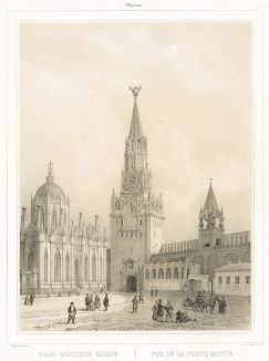 Вид Спасской башни. Vue de la Porte Sainte. Литография издательства Дациаро середины XIX века