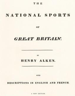 Титульный лист репринтного альбома гравюр Генри Алкена The National Sports of Great Britain, выпущенного в Лондоне в 1903 г. издательством Methuen & Co.