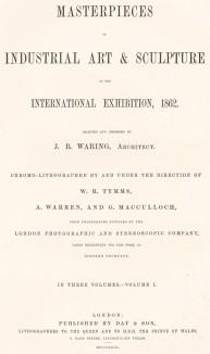 Фронтиспис к первому тому Masterpieses of industrial art and sculpture at the international exibition 1862 (англ.) -- каталогу Лондонской всемирной выставки